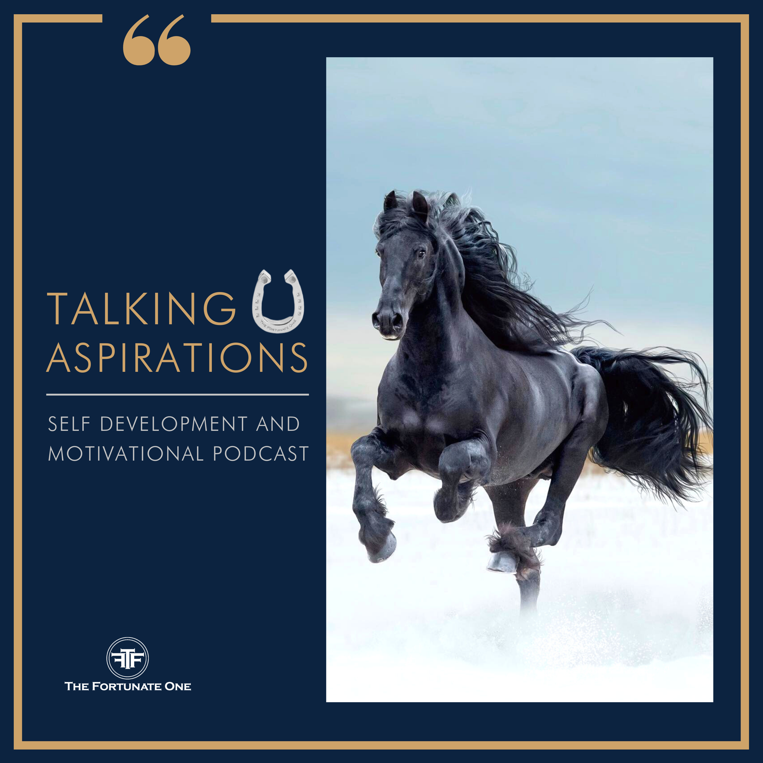 Talking Aspirations Podcast-The-Fortunate-One